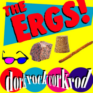 The Ergs - Dork Rock Cork Rod