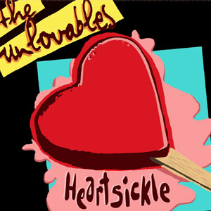 The Unlovables - Heartsickle